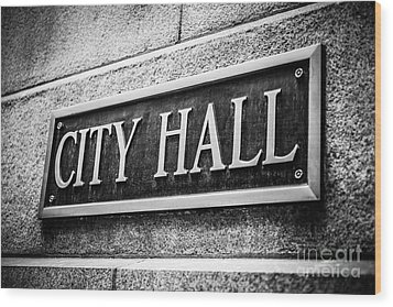 Chicago City Hall Sign In Black And White Wood Print by Paul Velgos