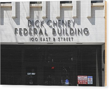 Dick Cheney Federal Bldg. Wood Print