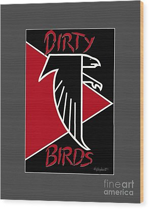 Dirty Birds Wood Print by Herb Strobino