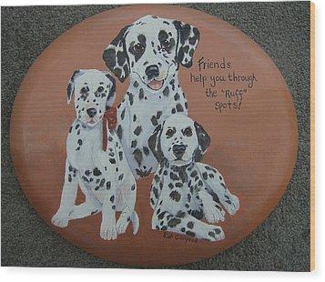 Friends Help Through Rough Spots Wood Print