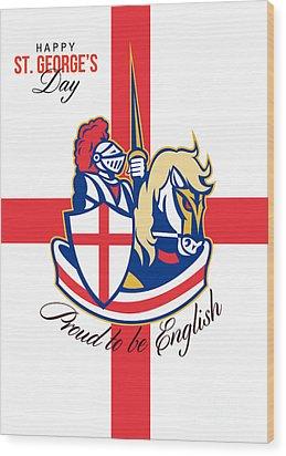 Happy St George Day Proud To Be English Retro Poster Wood Print by Aloysius Patrimonio