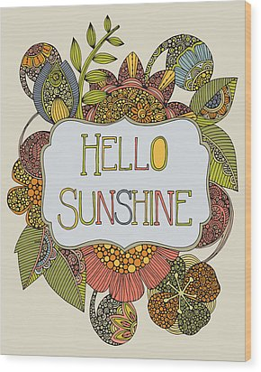 Hello Sunshine Wood Print by Valentina