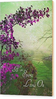 Her Spirit Lives On Wood Print