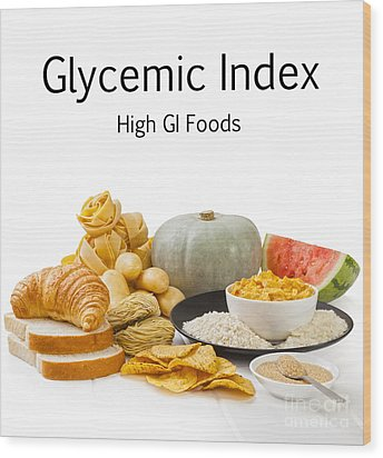 High Glycaemic Index Foods Wood Print by Colin and Linda McKie