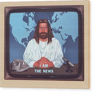 I Am The News Wood Print by Michael Di Nunzio