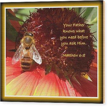 Matthew 6 8 Wood Print