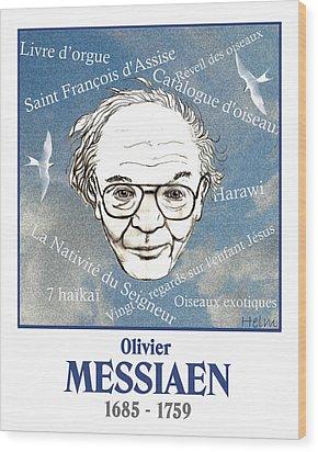 Messiaen Wood Print by Paul Helm