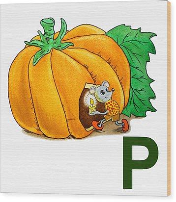 P Art Alphabet For Kids Room Wood Print by Irina Sztukowski
