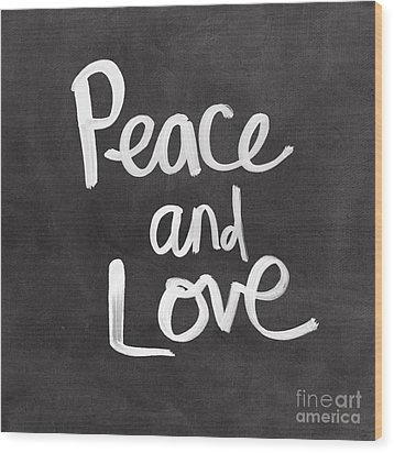 Peace And Love Wood Print by Linda Woods