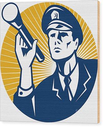 Policeman Security Guard With Flashlight Retro Wood Print by Aloysius Patrimonio