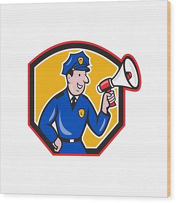 Policeman Shouting Bullhorn Shield Cartoon Wood Print by Aloysius Patrimonio