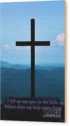 Psalm 121 Wood Print by Bob Sample