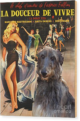 Scottish Deerhound Art - La Dolce Vita Movie Poster Wood Print by Sandra Sij