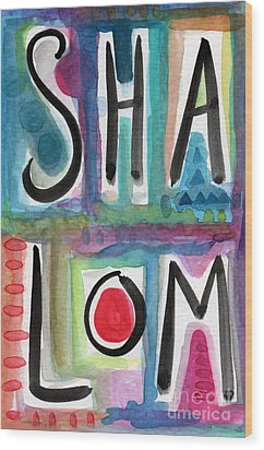 Shalom Wood Print by Linda Woods