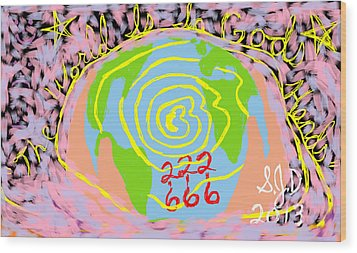 The World Is In Gods Hands Wood Print by Joe Dillon