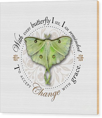 To Accept Change With Grace Wood Print by Amy Kirkpatrick