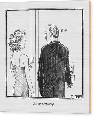 Just Don't Be Yourself Wood Print by Matthew Diffee