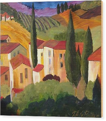 Villas Of Tuscany  Wood Print by Therese Fowler-Bailey