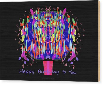1038 - Happy Birthday  To You Wood Print