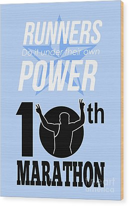 10th Marathon Race Poster  Wood Print by Aloysius Patrimonio
