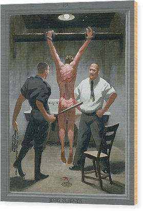 12. Jesus Is Beaten / From The Passion Of Christ - A Gay Vision Wood Print by Douglas Blanchard