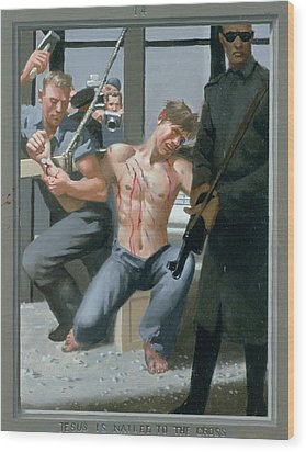 14. Jesus Is Nailed To The Cross / From The Passion Of Christ - A Gay Vision Wood Print by Douglas Blanchard