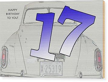 17th Birthday Wood Print by Randi Grace Nilsberg