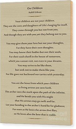 184- Kahlil Gibran - On Children Wood Print