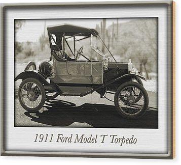 1911 Ford Model T Torpedo Wood Print by Jill Reger