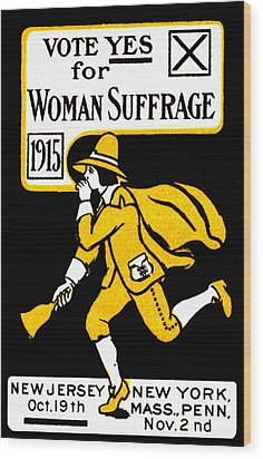 1915 Vote Yes On Woman's Suffrage Wood Print