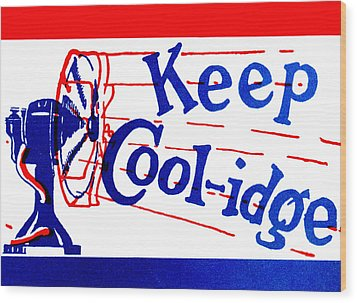 1924  Keep Coolidge Poster Wood Print