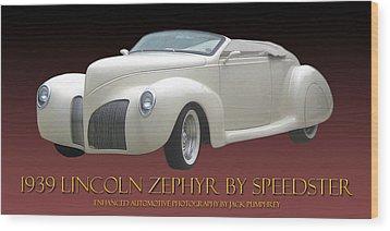 1939 Lincoln Zephyr Poster Wood Print by Jack Pumphrey