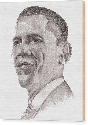 Barack Obama Wood Print by Nan Wright