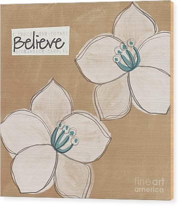 Believe Wood Print by Linda Woods