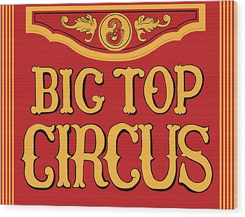 Big Top Circus Wood Print by Kristin Elmquist