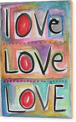 Love Wood Print by Linda Woods
