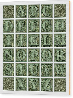 Money Alphabet Wood Print by James Larkin