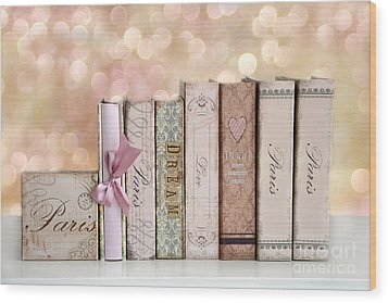 Paris Dreamy Shabby Chic Romantic Pink Cottage Books Love Dreams Paris Collection Pastel Books Wood Print by Kathy Fornal