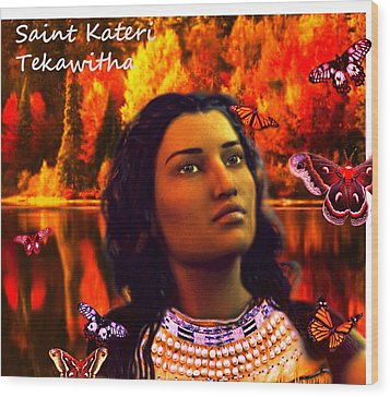 Wood Print featuring the painting Saint Kateri by Suzanne Silvir