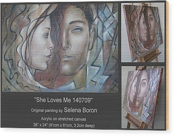 Wood Print featuring the painting She Loves Me 140709 by Selena Boron