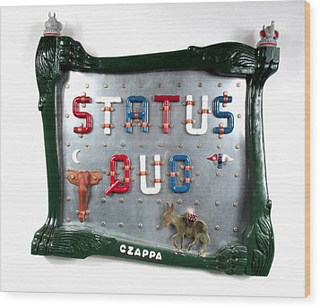 Status Quo  #83 Wood Print by Bill Czappa