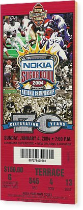 2004 National Championship Ticket - Lsu Vs Oklahoma Wood Print by David Patterson