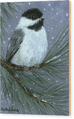 Let It Snow Chickadee Wood Print by Sandra Estes