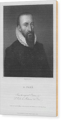 Ambroise Pare (1517?-1590) Wood Print by Granger