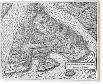 Fort Caroline, 1564 Wood Print by Granger