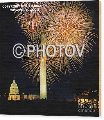 4th Of July Fireworks Over Washington Dc Wood Print by Hisham Ibrahim