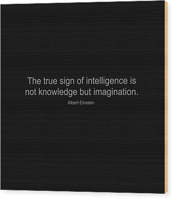 Albert Einstein Quote Wood Print by Famous Quotes