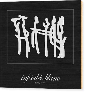 Subservient White Wood Print by Sir Josef - Social Critic -  Maha Art