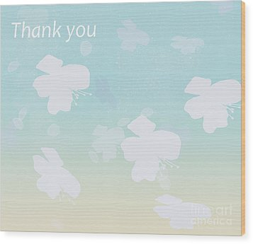 Thank You Wood Print by Trilby Cole