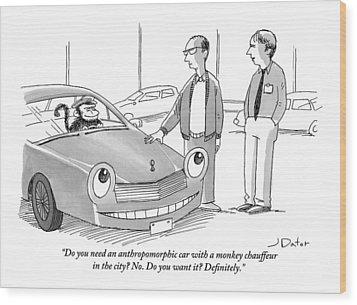 A Car Salesman Gives A Pitch To A Prospective Wood Print by Joe Dator